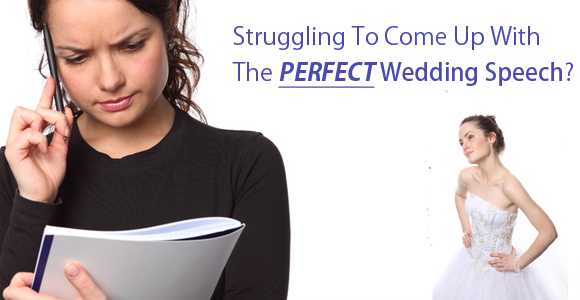 Are You Struggling At The Thought Of Writing The Perfect Wedding Speech?